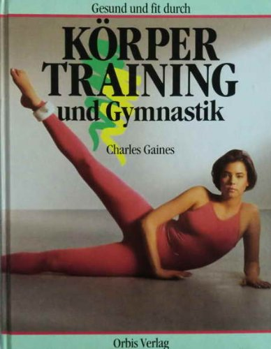 9783572064526: Körpertraining und Gymnastik. Fit bleiben durch Bodybuilding