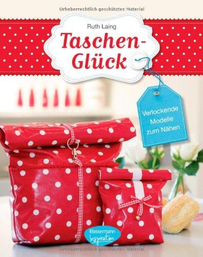 9783572080564: Taschen-Gl�ck: Verlockende Modelle zum N�hen