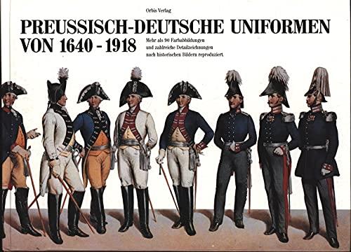 9783572087853: Preussisch-deutsche Uniformen von 1640-1918