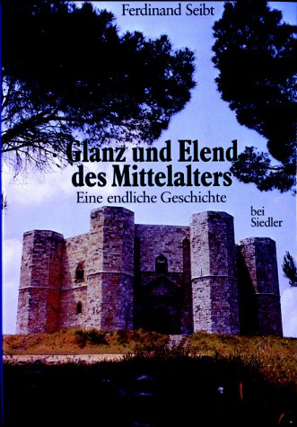 9783572100453: Glanz und Elend des Mittelalters