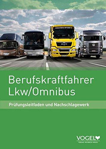 9783574232015: Berufskraftfahrer LKW /Omnibus: Pr�fungsleitfaden und Nachschlagewerk (Livre en allemand)