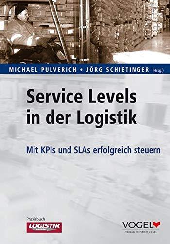 9783574260919: Service Levels in der Logistik: Mit KPIs und SLAs erfolgreich steuern