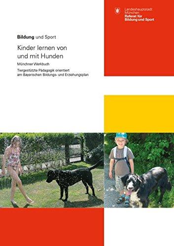 9783574392993: Kinder lernen von und mit Hunden: M�nchner Werkbuch Tiergest�tzte P�dagogik orientiert am Bayerischen Bildungs- und Erziehungsplan