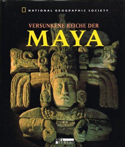 9783575220127: Versunkene Reiche der Maya : ein Buch der National Geographic Society
