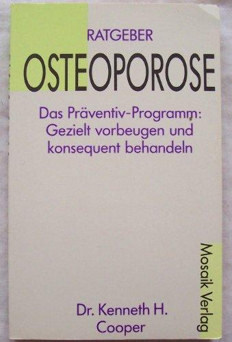 9783576029484: Ratgeber Osteoporose. Das Pr�ventiv-Programm. Gezielt vorbeugen und konsequent behandeln
