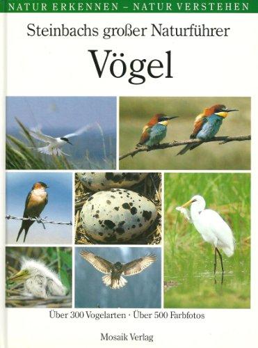 9783576100145: Steinbachs großer Naturführer: Vögel. Über 300 Vogelarten. Über 500 Farbfotos.