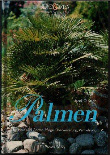 9783576104365: Blumen und Garten Pflanzenportrait - Palmen. Für Haus, Wintergarten, Terrasse. Pflege, Überwinterung, Vermehrung