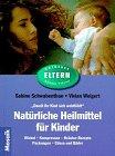 9783576106062: Natürliche Heilmittel für Kinder. Damit Ihr Kind sich wohlfühlt