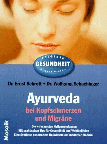 9783576107557: Ayurveda bei Kopfschmerzen und Migr�ne. Die wirksamsten Heilanwendungen