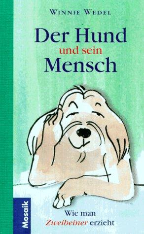 9783576110342: Winnie Wedel. Der Hund und sein Mensch. Wie man Zweibeiner erzieht.