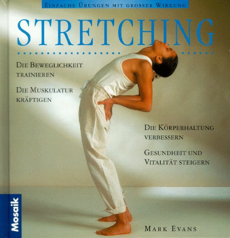 Stretching. (9783576110533) by Mark Evans; Don Last
