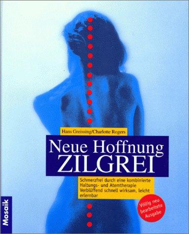9783576111097: Neue Hoffnung Zilgrei. Schmerzfrei durch eine kombinierte Haltungs- und Atemtherapie.
