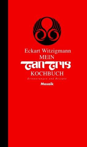 Mein Tantris-Kochbuch.: Witzigmann, Eckart