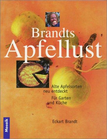 9783576114418: Brandts Apfellust. Alte Apfelsorten neu entdeckt.