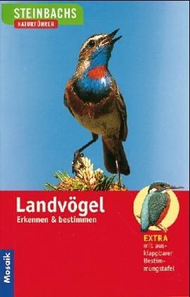 Steinbachs Naturführer. Landvögel. Erkennen und bestimmen.: Richarz, Klaus; Steinbach,