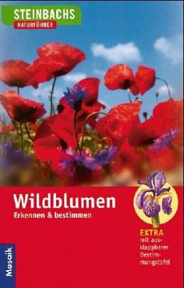 Steinbachs Naturführer. Wildblumen. Erkennen und bestimmen.: Kremer, Bruno B.;