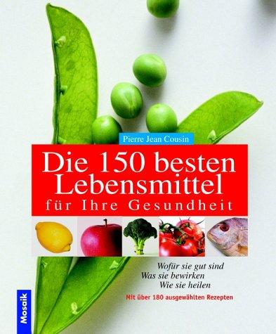 9783576114715: Die 150 besten Lebensmittel für Ihre Gesundheit