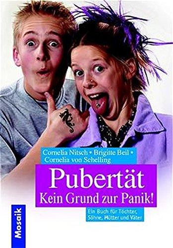 9783576115446: Pubertät? Kein Grund zur Panik. Ein Buch für Töchter, Söhne, Mütter und Väter.