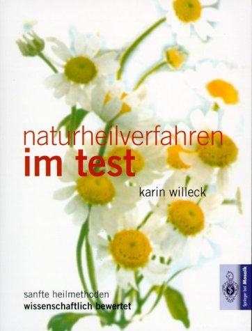 9783576115552: Naturheilverfahren im Test. Sanfte Heilmethoden wissenschaftlich bewertet.