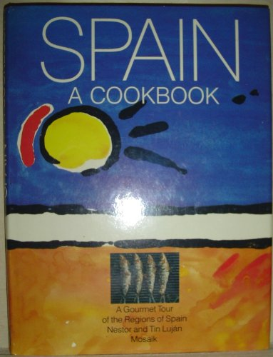 Spain - A Cookbook: Lujan, Nestor