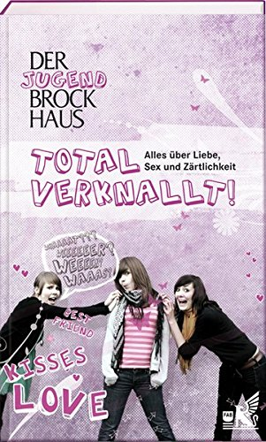 Der Jugend Brockhaus Total verknallt: Alles über