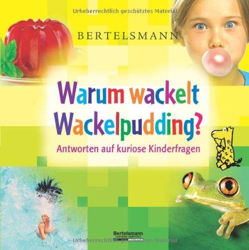 9783577076227: Bertelsmann Warum wackelt Wackelpudding?