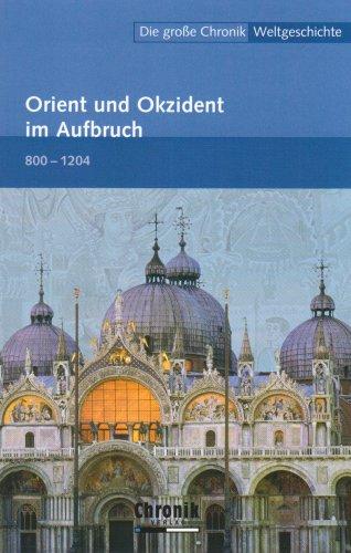 9783577090681: Die große Chronik Weltgeschichte 08. Orient und Okzident im Aufbruch