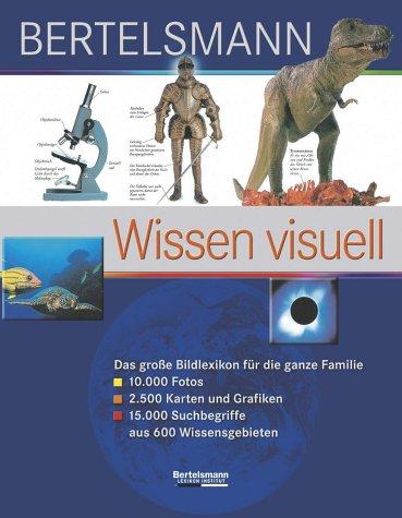 9783577100465: Bertelsmann Wissen visuell. Das große Bildlexikon für die ganze Familie.