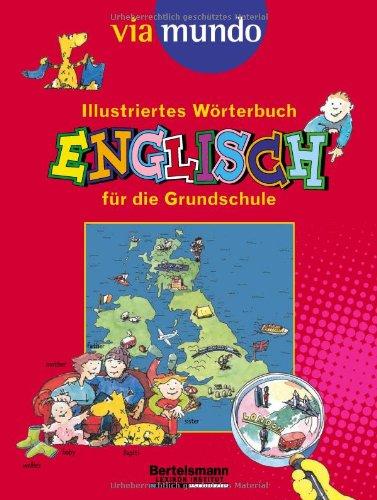 9783577100588: viamundo Illustriertes Wörterbuch Englisch für die Grundschule