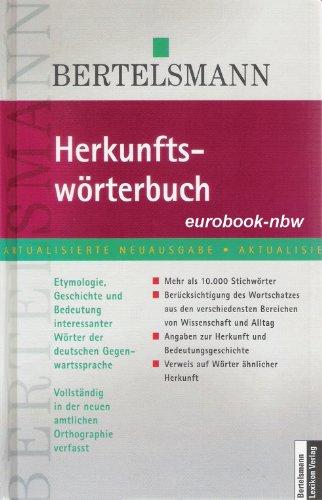 9783577105552: Herkunftswörterbuch. Etymologie, Bedeutung und Geschichte von über 10000 interessanten Wörtern der Gegenwartsprache
