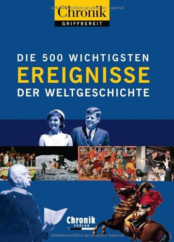 9783577143769: Chronik griffbereit. Die 500 wichtigsten Ereignisse der Weltgeschichte