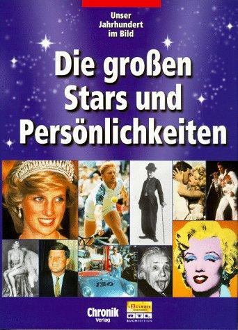 9783577145503: Die grossen Stars und Persönlichkeiten. Unser Jahrhundert im Bild