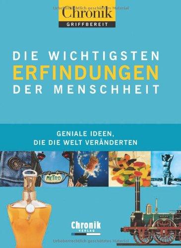 9783577146463: Chronik griffbereit: Die wichtigsten Erfindungen der Menschheit: Geniale Ideen, die die Welt veränderten