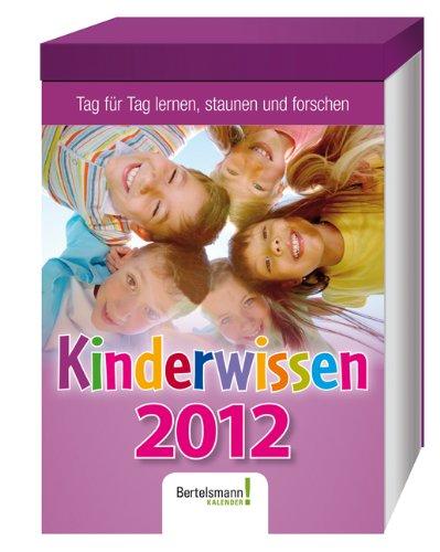 9783577152099: Kinderwissen 2012: Tag f�r Tag lernen, staunen und forschen. Text-Abrei�kalender