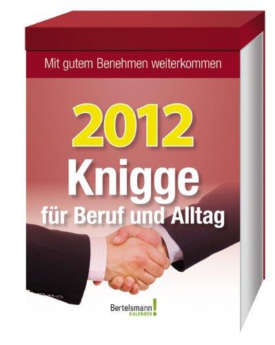 9783577152174: Knigge für Beruf und Alltag 2012: Mit gutem Benehmen weiterkommen
