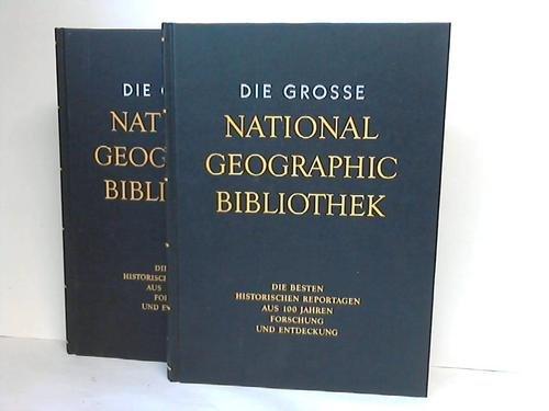 9783577175975: Die grosse National Geographic Bibliothek. Die Besten Historischen Reportagen aus 100 Jahren Forschung und Entdeckung. Band 1 und 3. 2 Bände