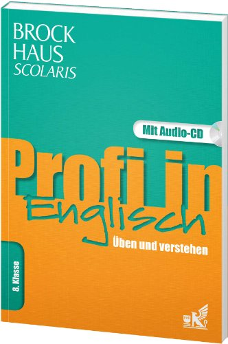 9783577200486: Brockhaus Scolaris Profi in Englisch 8. Klasse: �ben und verstehen