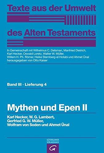 Weisheitstexte, Mythen und Epen II: Karl Hecker