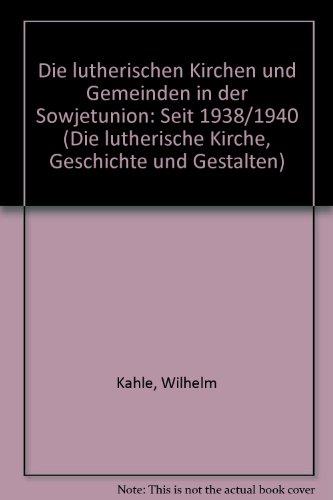 Die lutherischen Kirchen und Gemeinden in der Sowjetunion. Seit 1938/1940, Bd 8 [Perfect Paperback]...