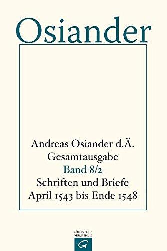 Schriften und Briefe April 1543 bis Ende 1548: Gerhard M�ller