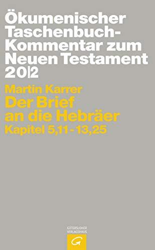 Ökumenischer TB-Kommentar zum NT 20/2. Der Brief und die Hebräer: Martin Karrer