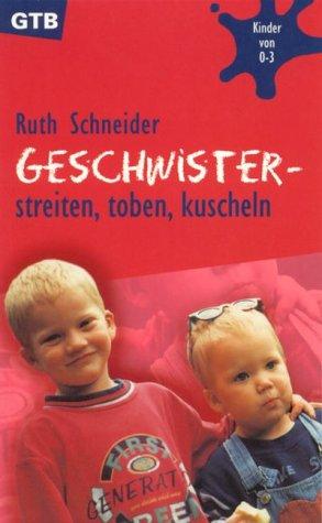 9783579005898: Geschwister - streiten, toben, kuscheln.