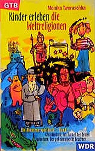 Kinder erleben die Weltreligionen.; Teil: Bd. 2. Christentum: im Tunnel der Zeiten; Judentum : der ...