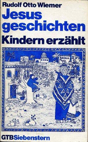 Jesusgeschichten, Kindern erzählt.: Otto Wiemer, Rudolf: