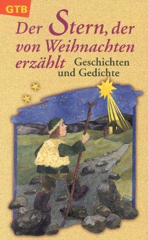 9783579015194: Der Stern, der von Weihnachten erzählt. Geschichten und Gedichte