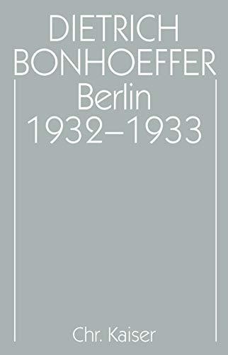 Berlin 1932-1933: Dietrich Bonhoeffer