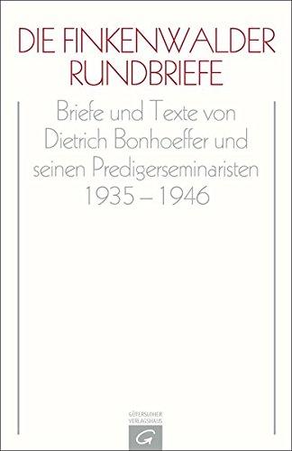 Die Finkenwalder Rundbriefe: Dietrich Bonhoeffer
