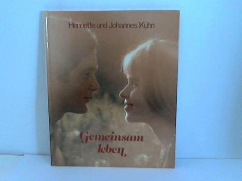 Gemeinsam leben. Ein Buch für Ehepaare: Kuhn, Henriette und