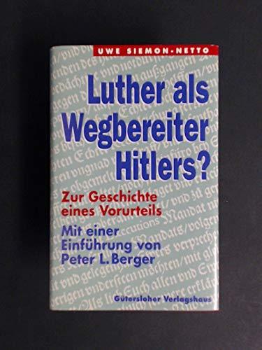 Luther als Wegbereiter Hitlers? Zur Geschichte eines Vorurteils (3579022032) by Uwe Siemon-Netto