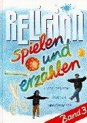 9783579022413: Religion spielen und erz�hlen, 3 Bde., Bd.3